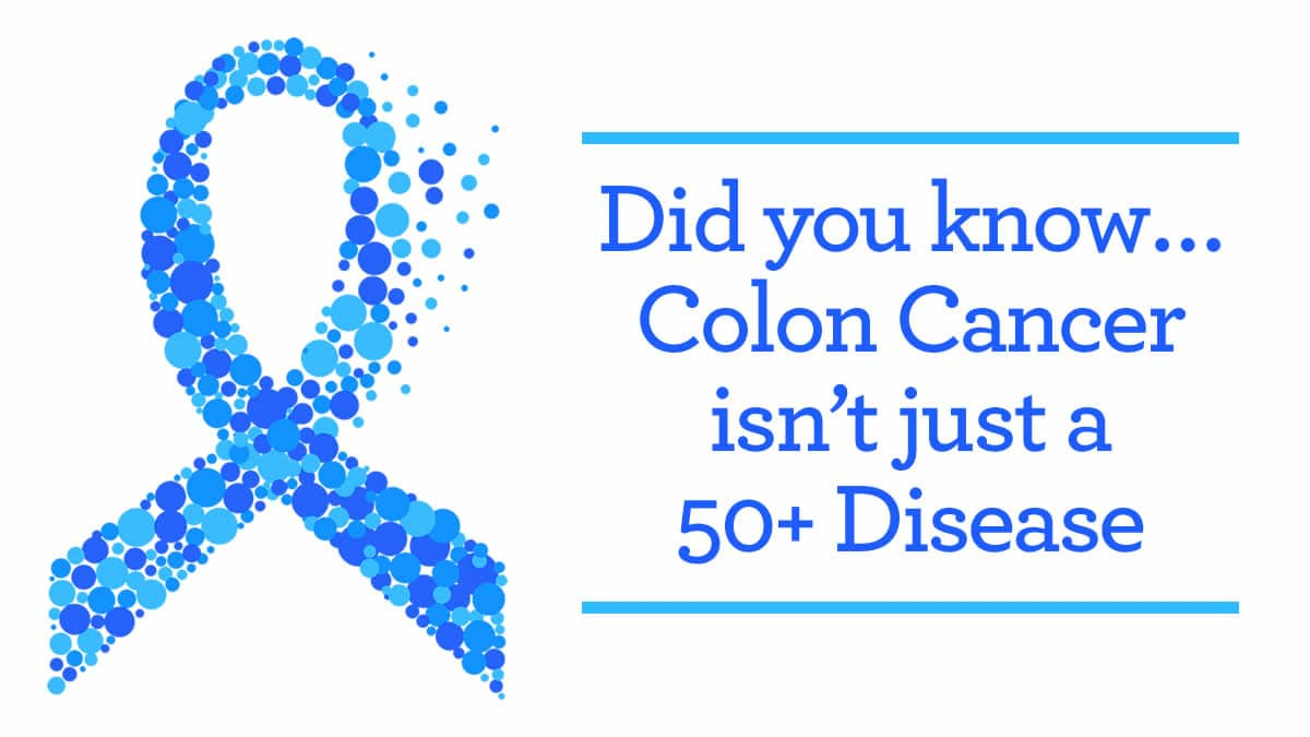 colon cancer awareness ribbon with message that it is not just a disease for those 50 or older